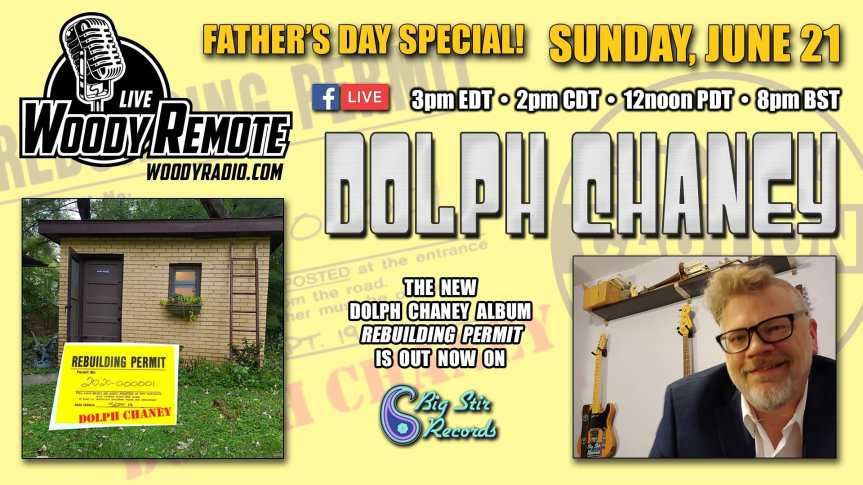 Dolph Chaney Live – Woody Remote – 6/21/2020 – Father's Day Special